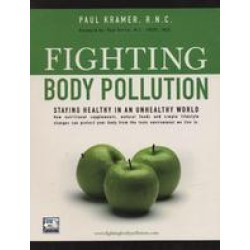 Fighting Body Pollution 1st Edition