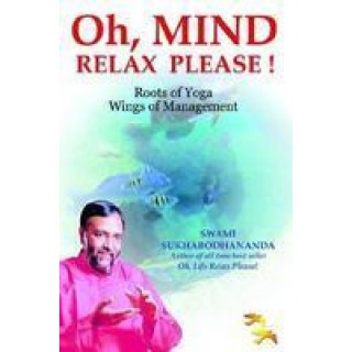 Oh, Mind Relax Please!