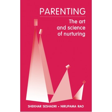 Parenting: The Art and Science of Nurturing - Parenting: The Art and Science of Nurturing